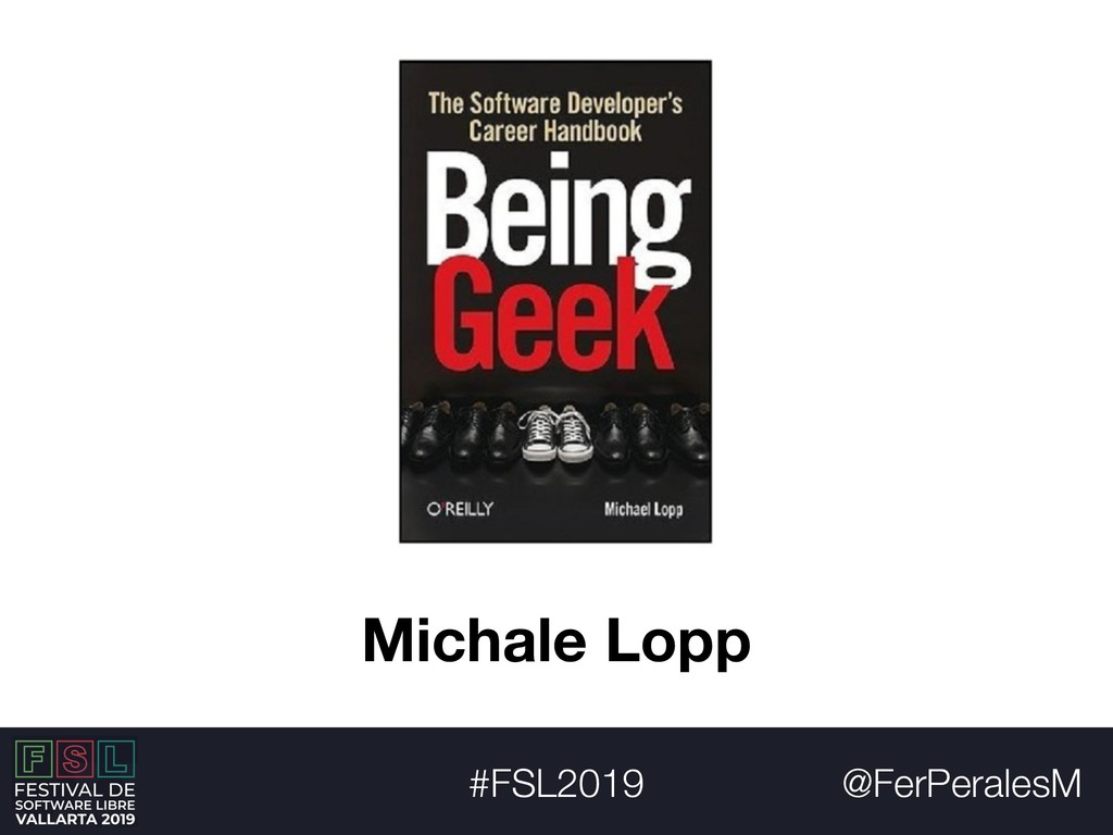 @FerPeralesM #FSL2019 Michale Lopp