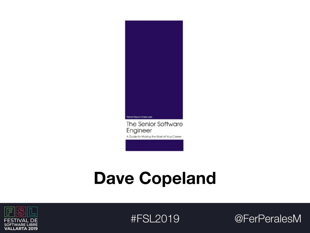 @FerPeralesM #FSL2019 Dave Copeland