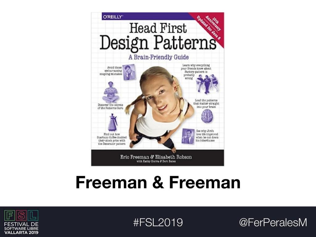 @FerPeralesM #FSL2019 Freeman & Freeman