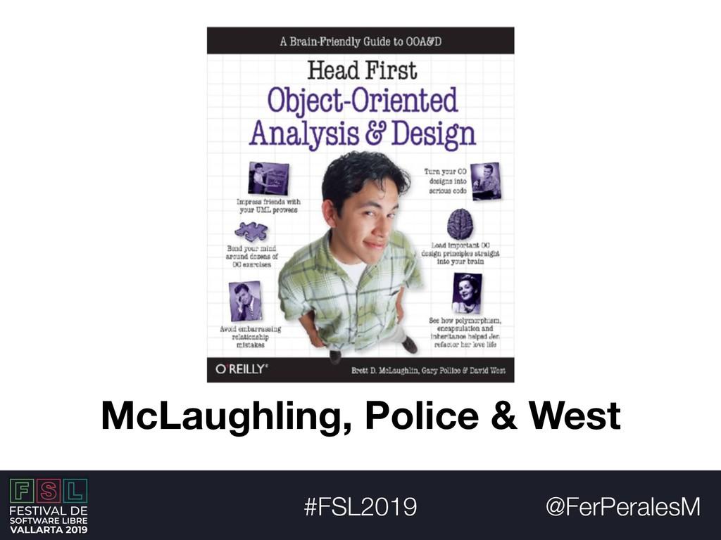 @FerPeralesM #FSL2019 McLaughling, Police & West