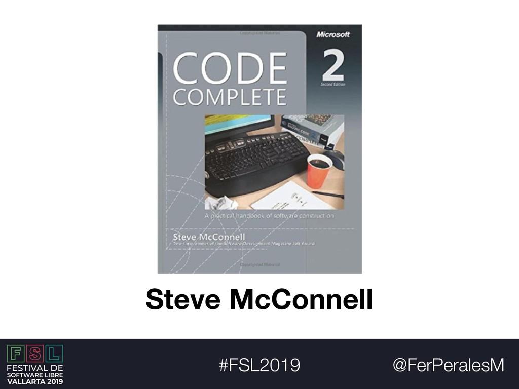 @FerPeralesM #FSL2019 Steve McConnell
