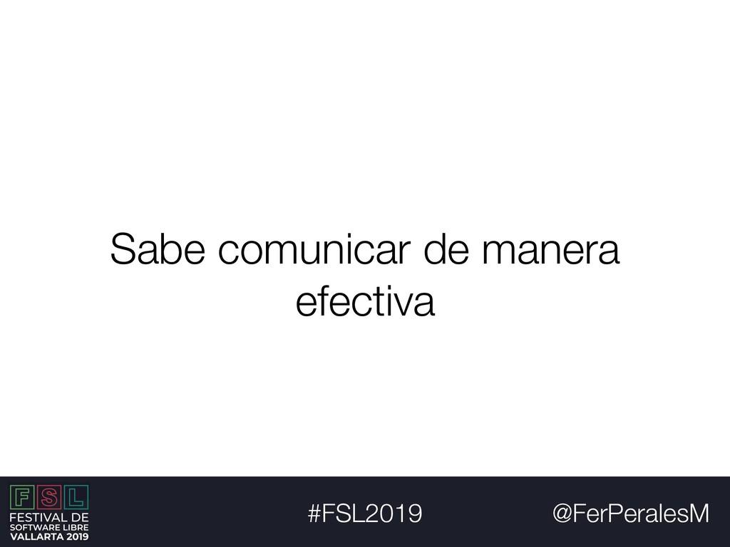 @FerPeralesM #FSL2019 Sabe comunicar de manera ...