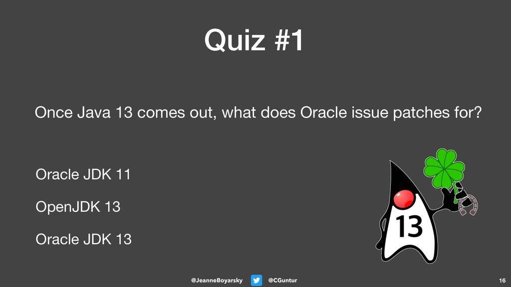 @CGuntur @JeanneBoyarsky Quiz #1 Once Java 13 c...
