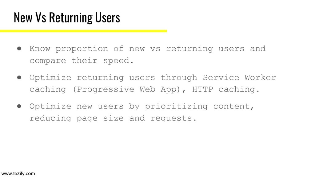 New Vs Returning Users ● Know proportion of new...