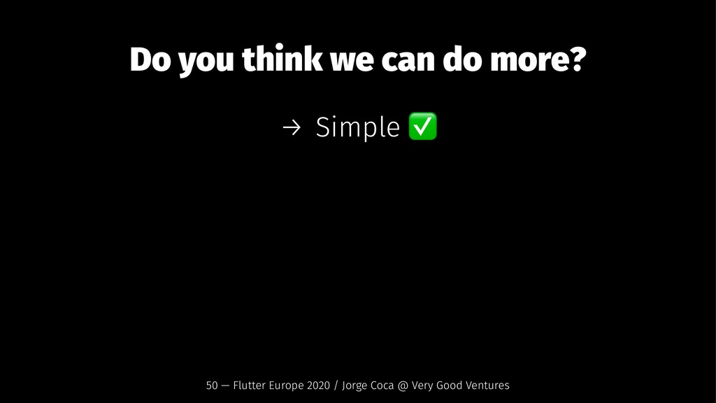 Do you think we can do more? → Simple 50 — Flut...