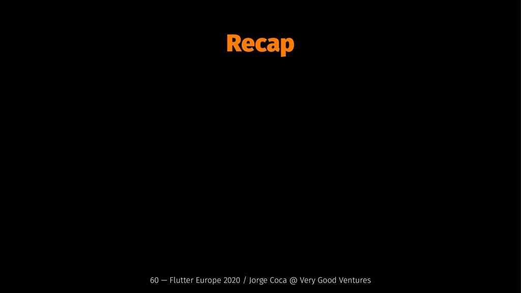 Recap 60 — Flutter Europe 2020 / Jorge Coca @ V...
