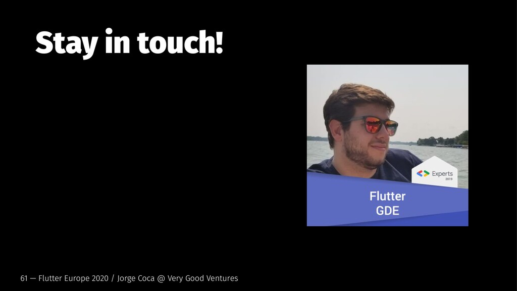 Stay in touch! 61 — Flutter Europe 2020 / Jorge...