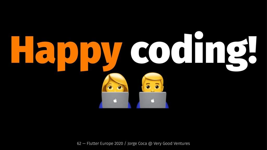 "Happy coding! !"" 62 — Flutter Europe 2020 / Jor..."
