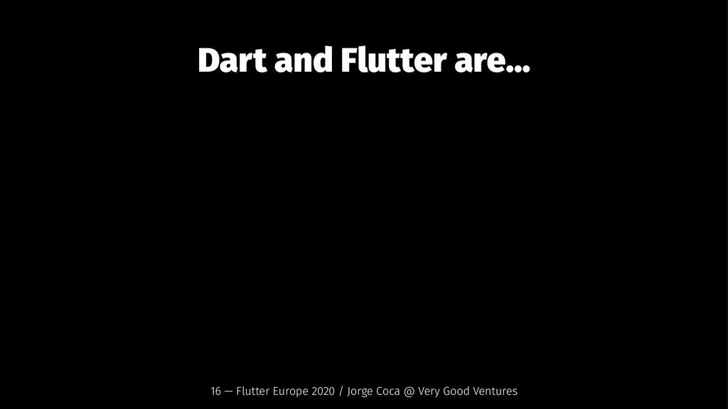 Dart and Flutter are... 16 — Flutter Europe 202...