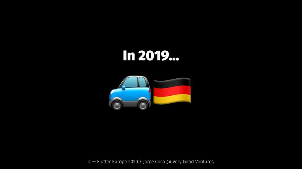 """In 2019... !"""" 4 — Flutter Europe 2020 / Jorge C..."""