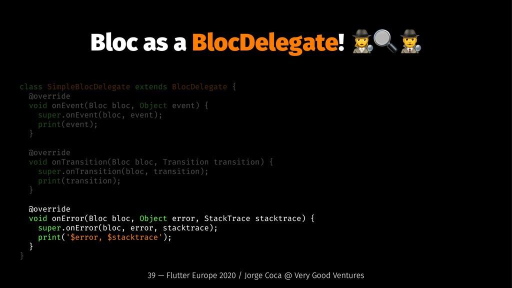 Bloc as a BlocDelegate! class SimpleBlocDelegat...