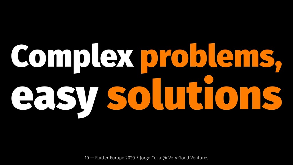 Complex problems, easy solutions 10 — Flutter E...