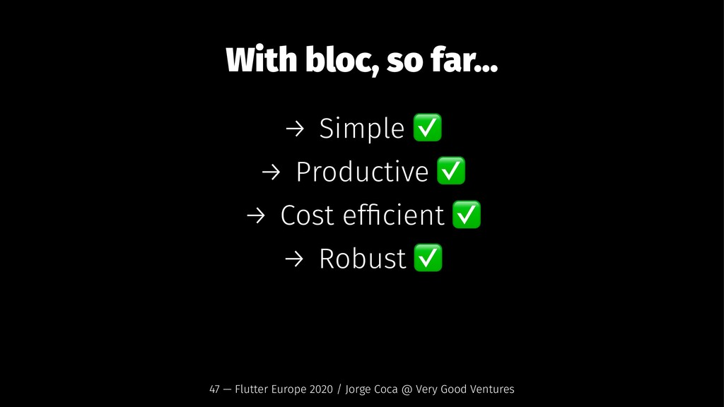 With bloc, so far... → Simple → Productive → Co...