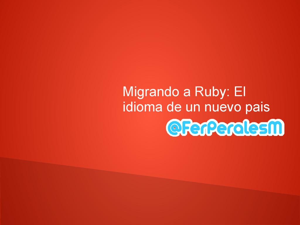 Migrando a Ruby: El idioma de un nuevo pais