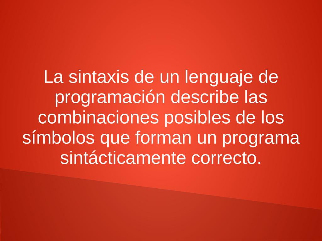 La sintaxis de un lenguaje de programación desc...