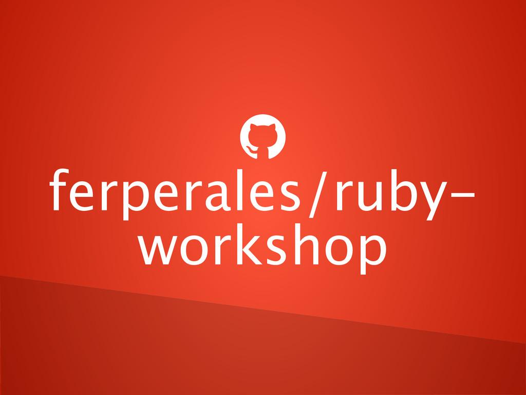  ferperales/ruby- workshop