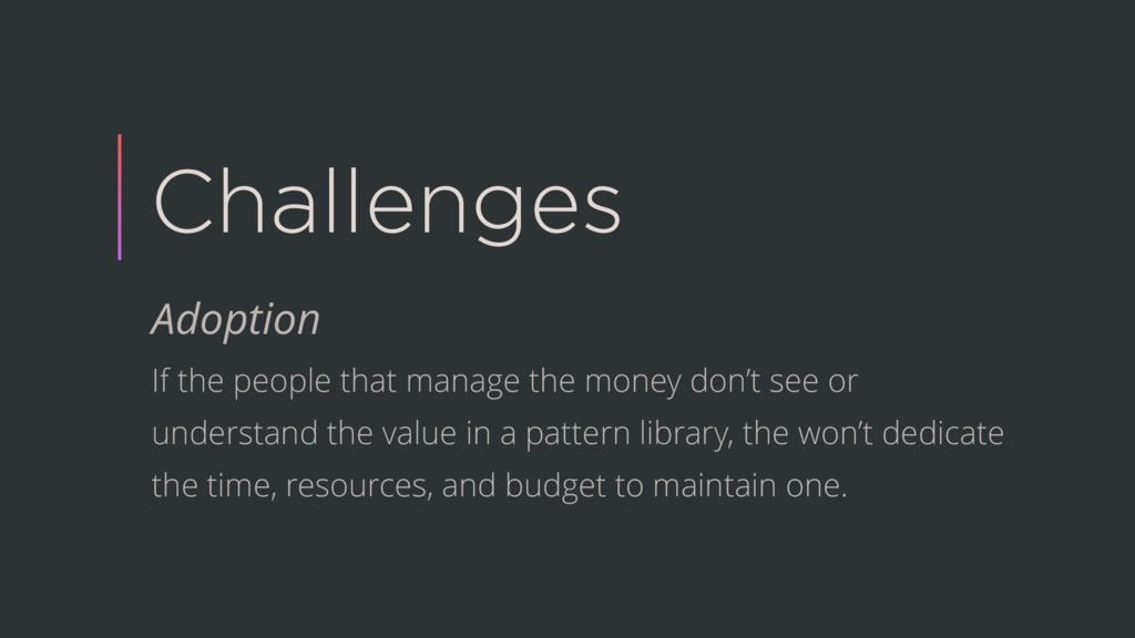 Challenges Adoption If the people that manage t...