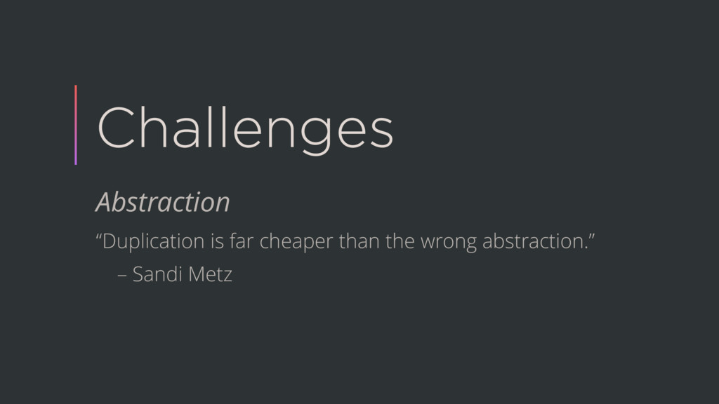 """Challenges Abstraction """"Duplication is far chea..."""