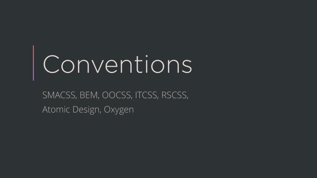 Conventions SMACSS, BEM, OOCSS, ITCSS, RSCSS, A...