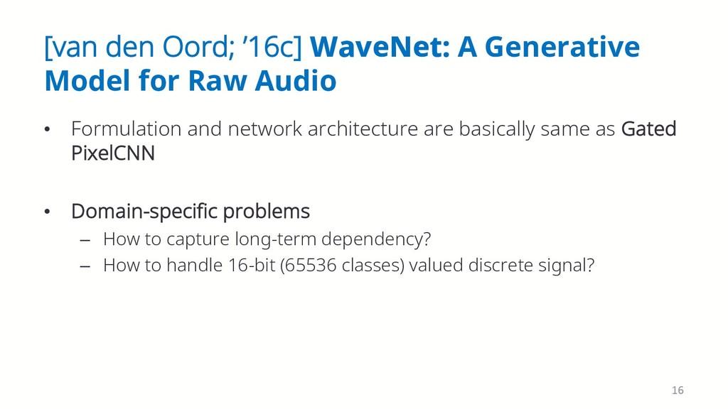 [van den Oord; '16c] WaveNet: A Generative Mode...