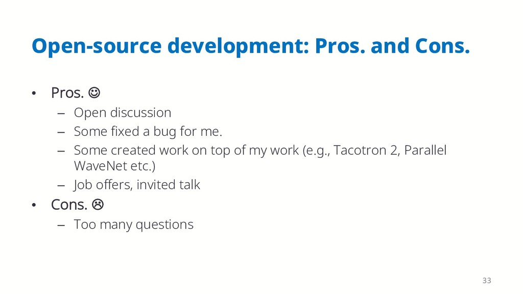 Open-source development: Pros. and Cons. • Pros...