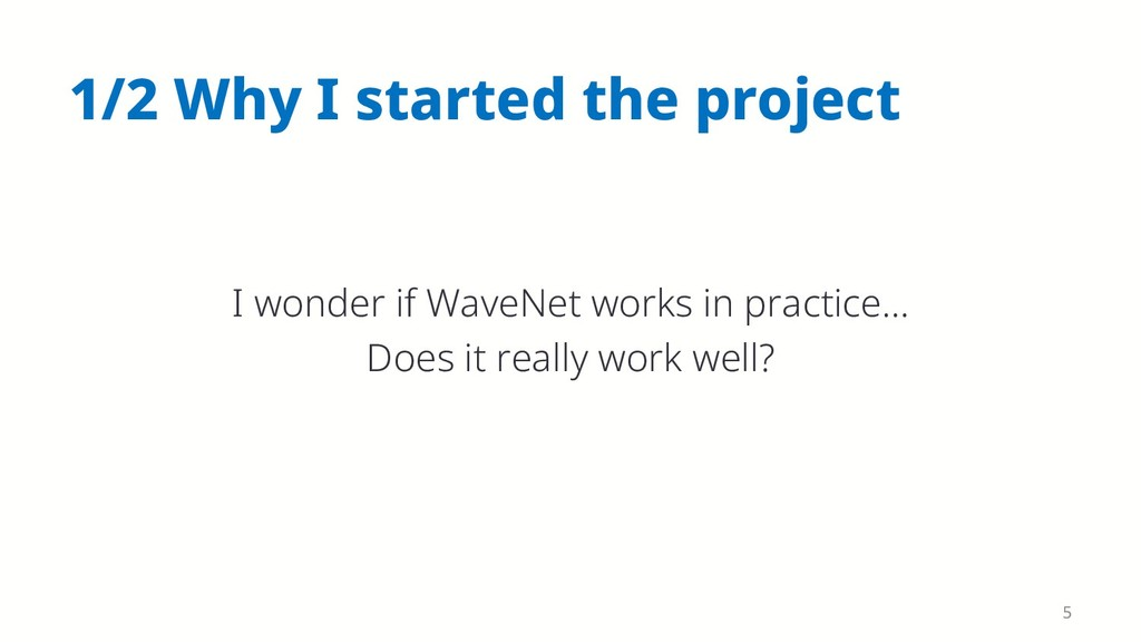 1/2 Why I started the project I wonder if WaveN...
