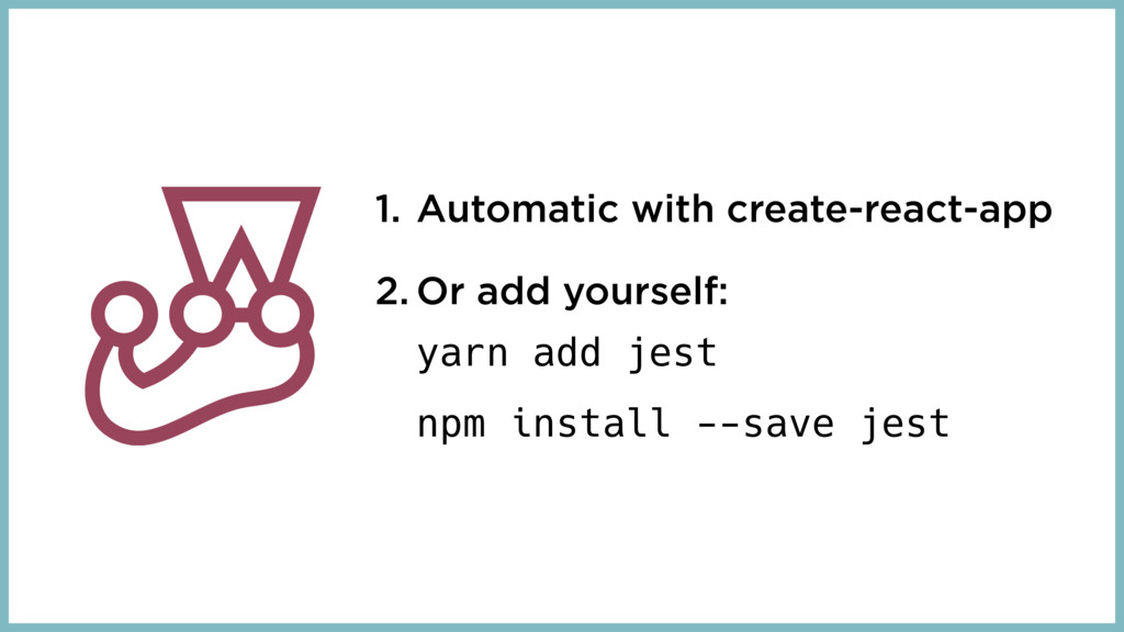 1. Automatic with create-react-app 2. Or add yo...
