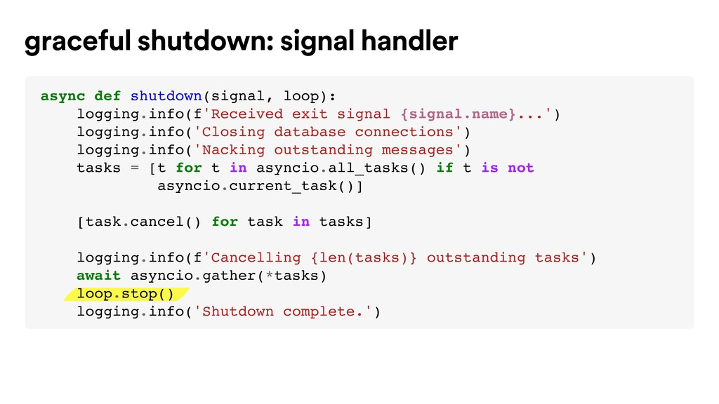 graceful shutdown: signal handler async def shu...