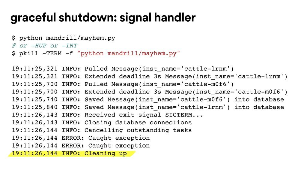 graceful shutdown: signal handler $ python mand...