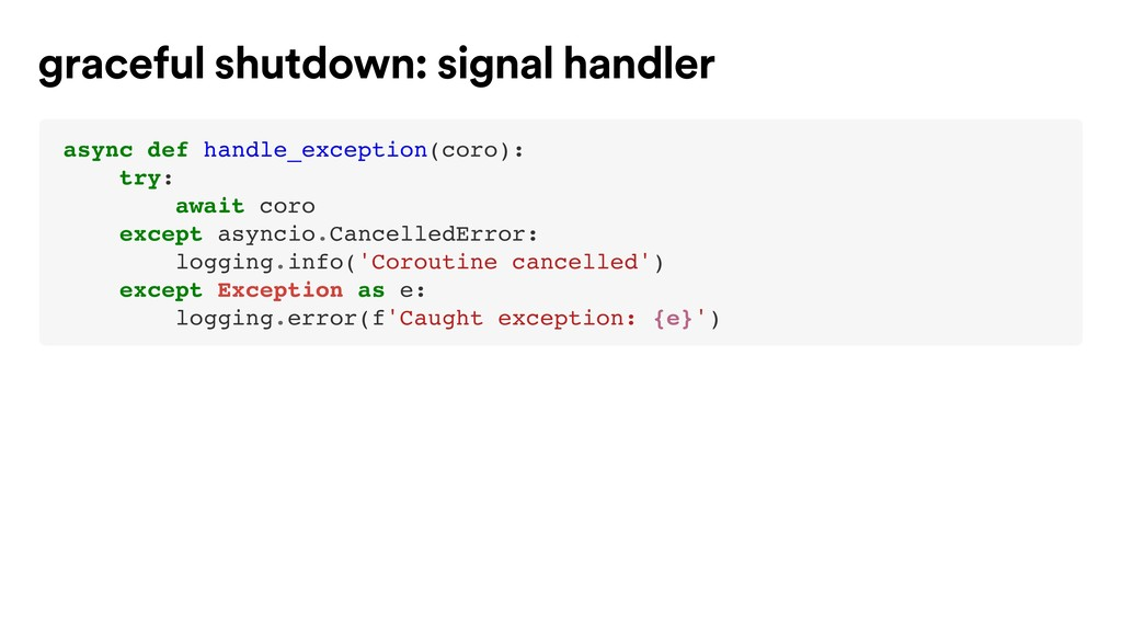 async def handle_exception(coro): try: await co...