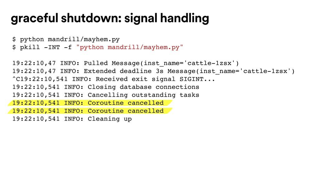 graceful shutdown: signal handling $ python man...