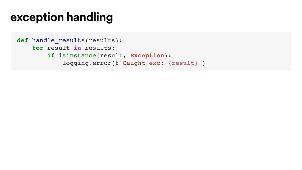 def handle_results(results): for result in resu...