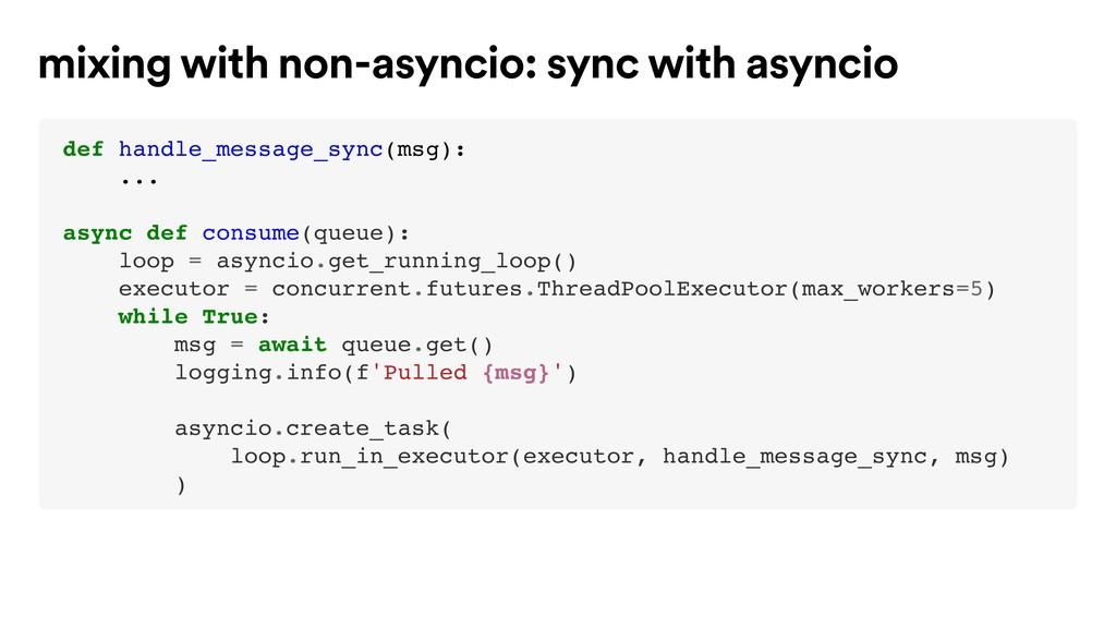 def handle_message_sync(msg): ... async def con...