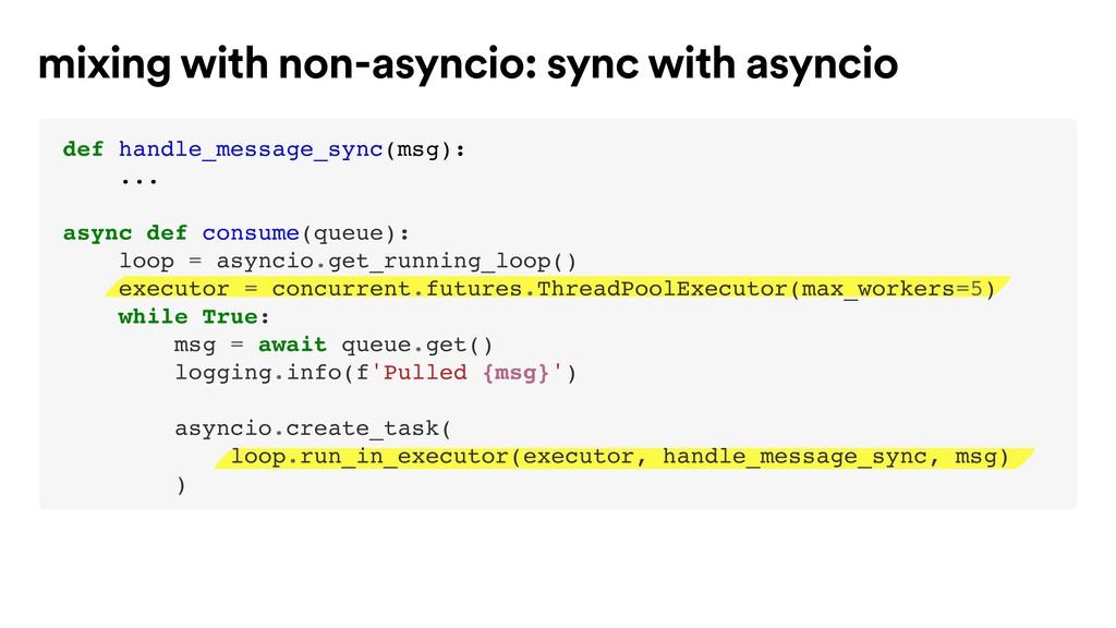 mixing with non-asyncio: sync with asyncio def ...