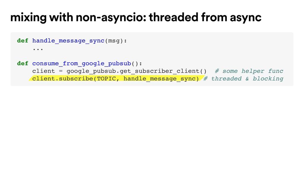 mixing with non-asyncio: threaded from async de...
