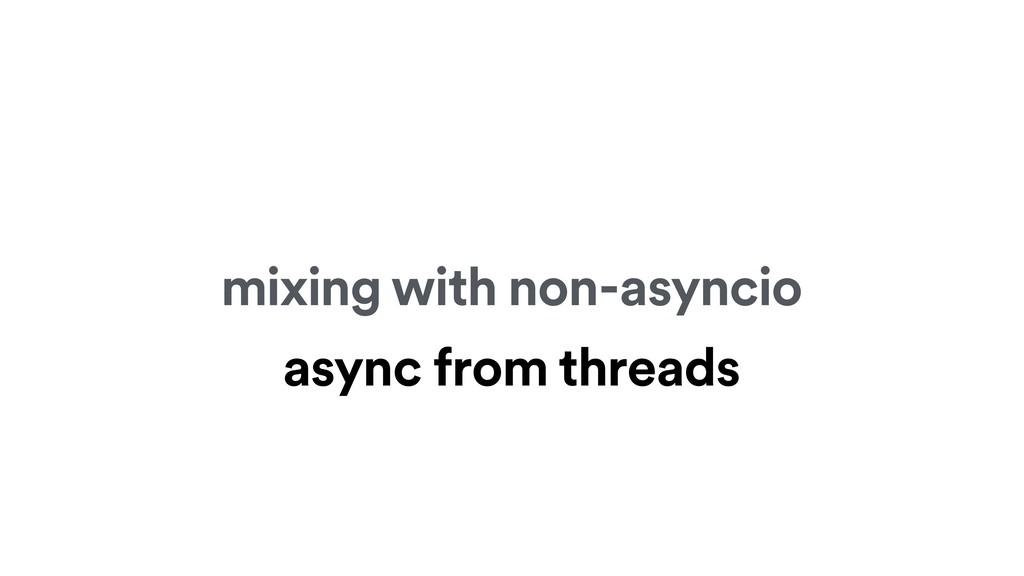 mixing with non-asyncio async from threads