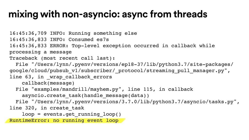mixing with non-asyncio: async from threads 16:...
