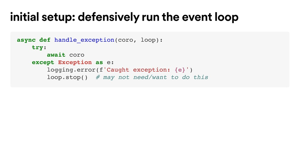 async def handle_exception(coro, loop): try: aw...