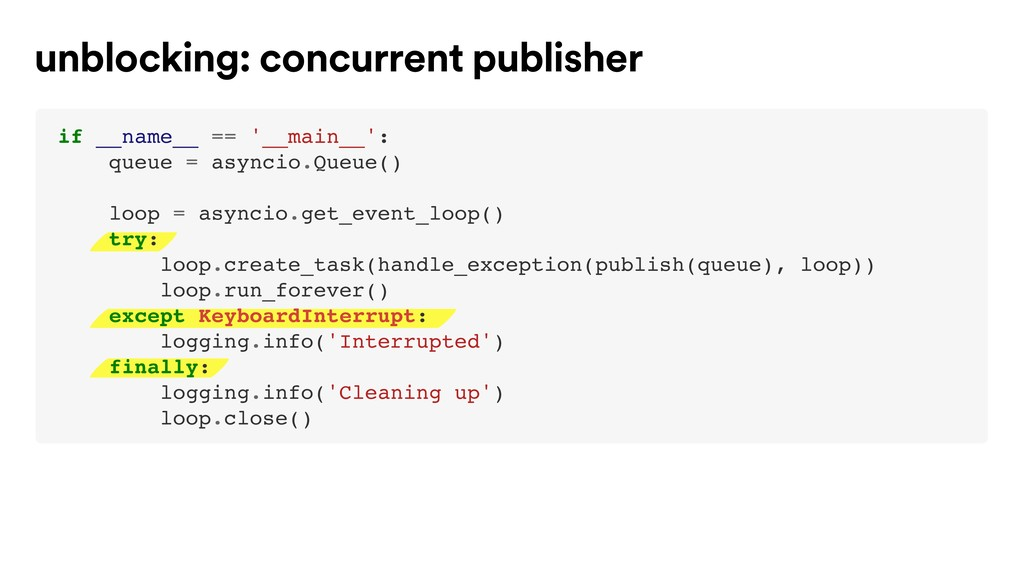 unblocking: concurrent publisher if __name__ ==...