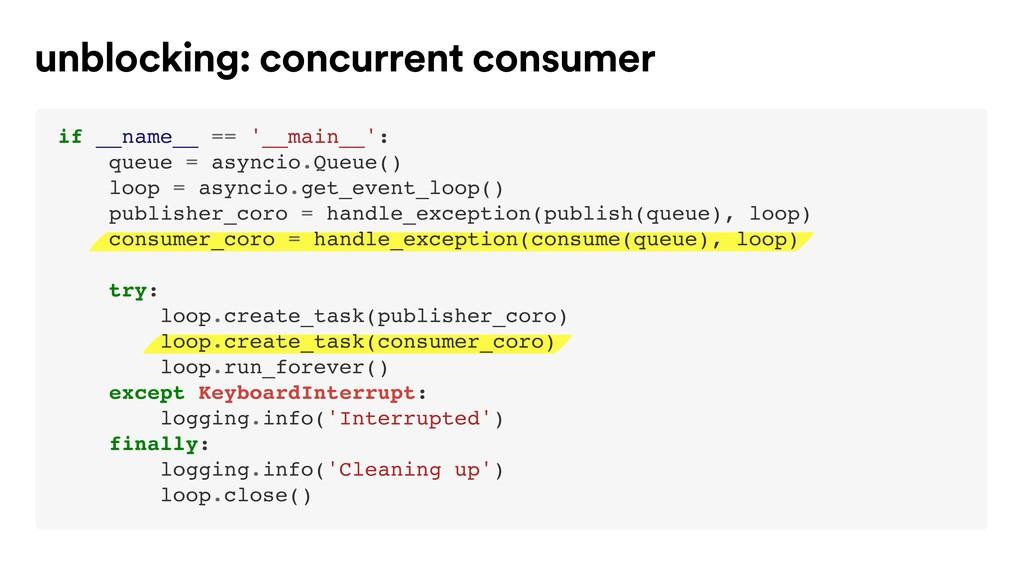 unblocking: concurrent consumer if __name__ == ...