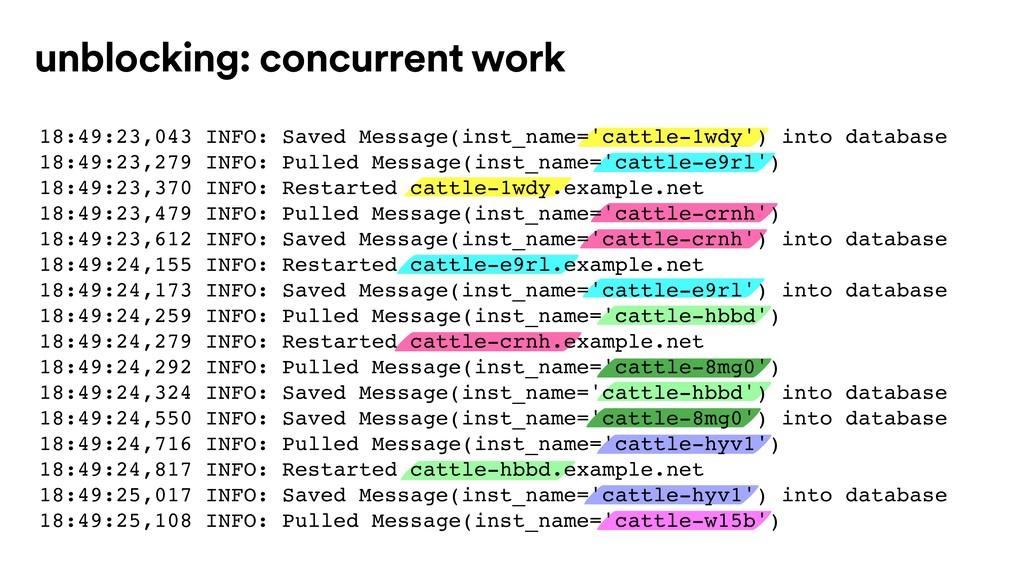 unblocking: concurrent work 18:49:23,043 INFO: ...