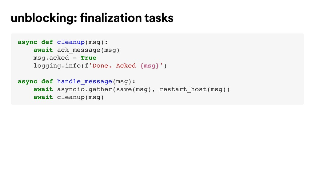 async def cleanup(msg): await ack_message(msg) ...
