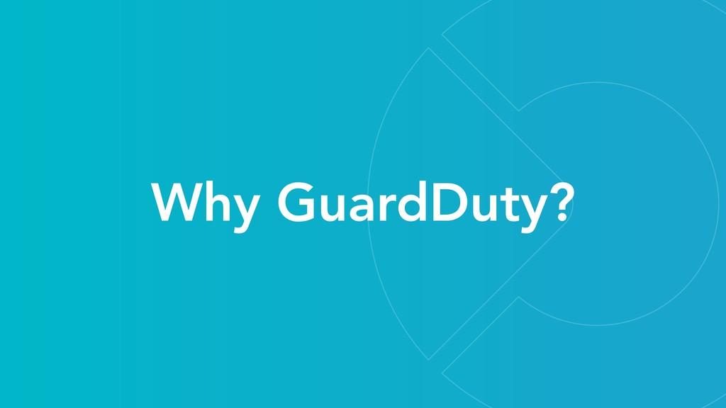 Why GuardDuty?