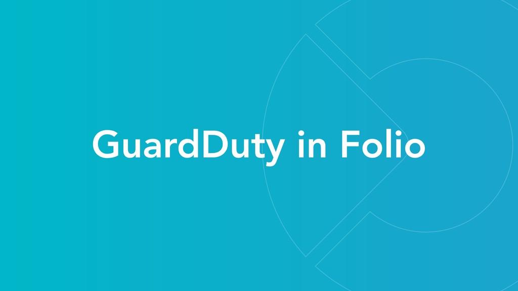 GuardDuty in Folio
