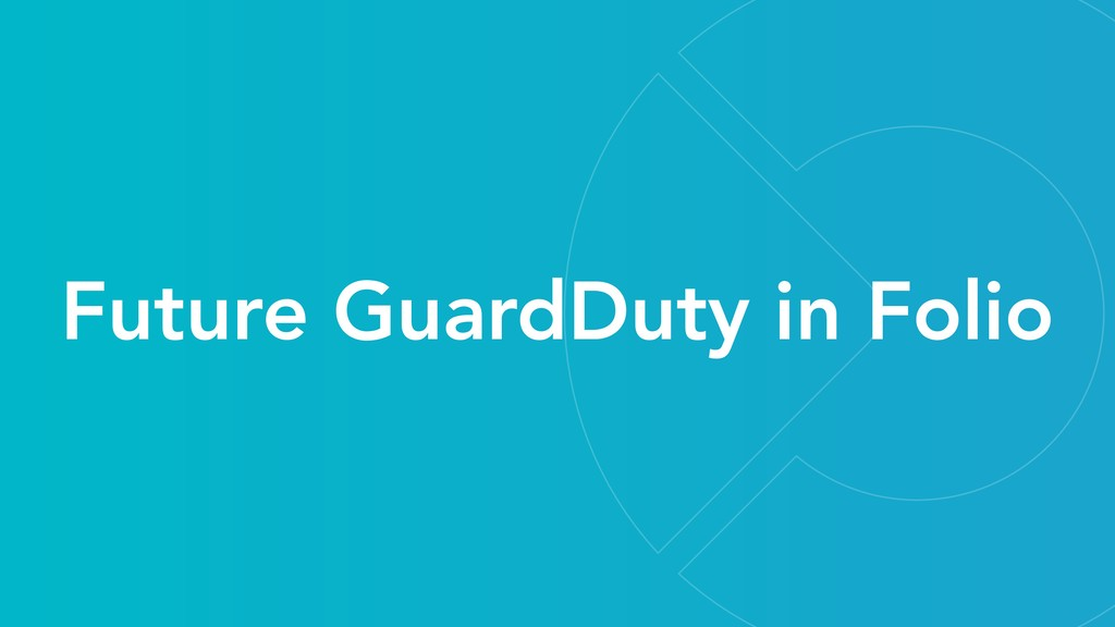 Future GuardDuty in Folio