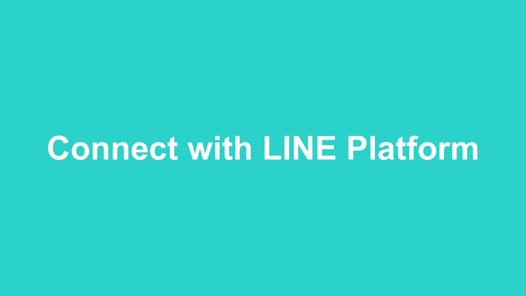 Connect with LINE Platform