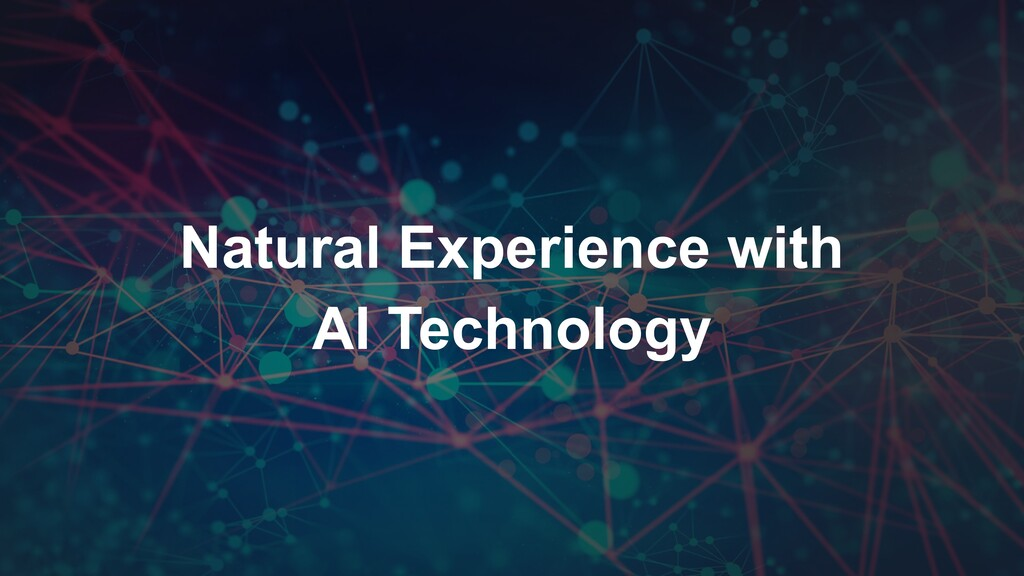 Natural Experience with AI Technology