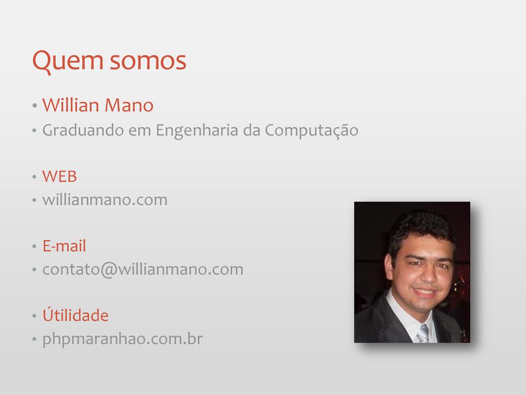 Quem somos • Willian Mano • Graduando em Engenh...