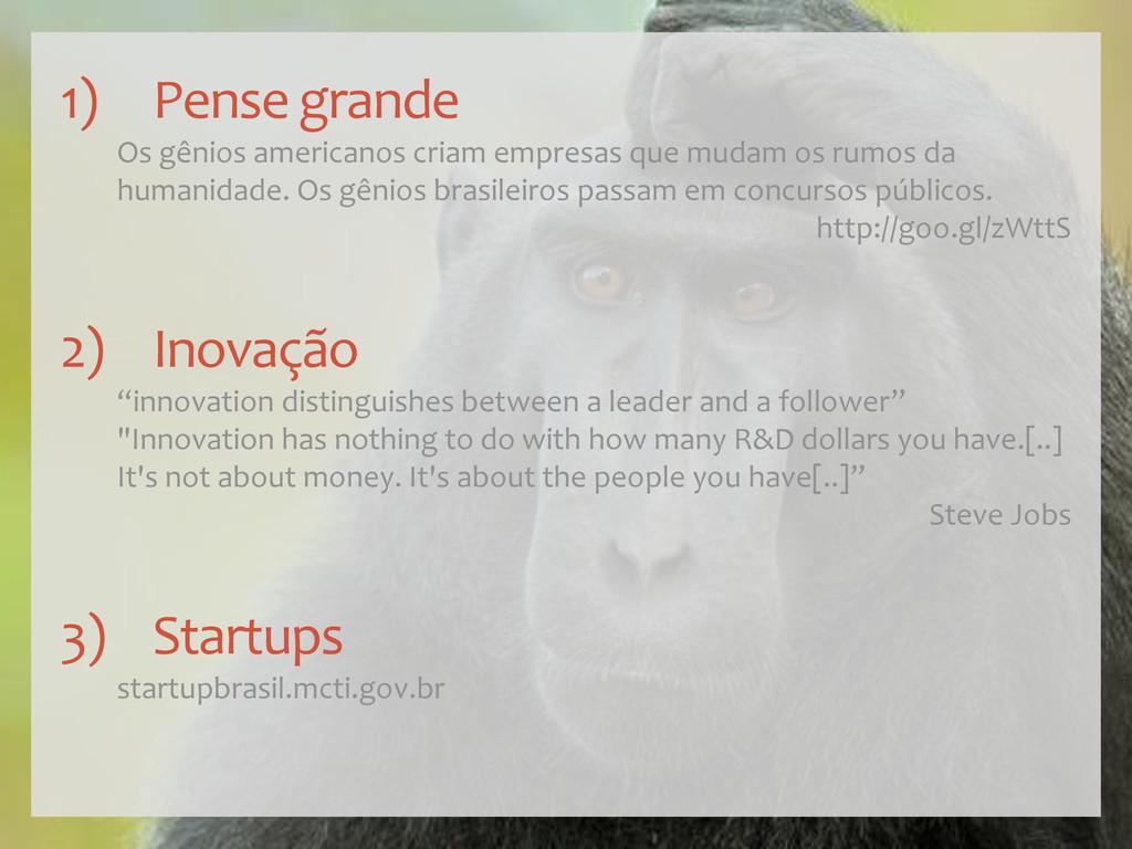 1) Pense grande Os gênios americanos criam empr...