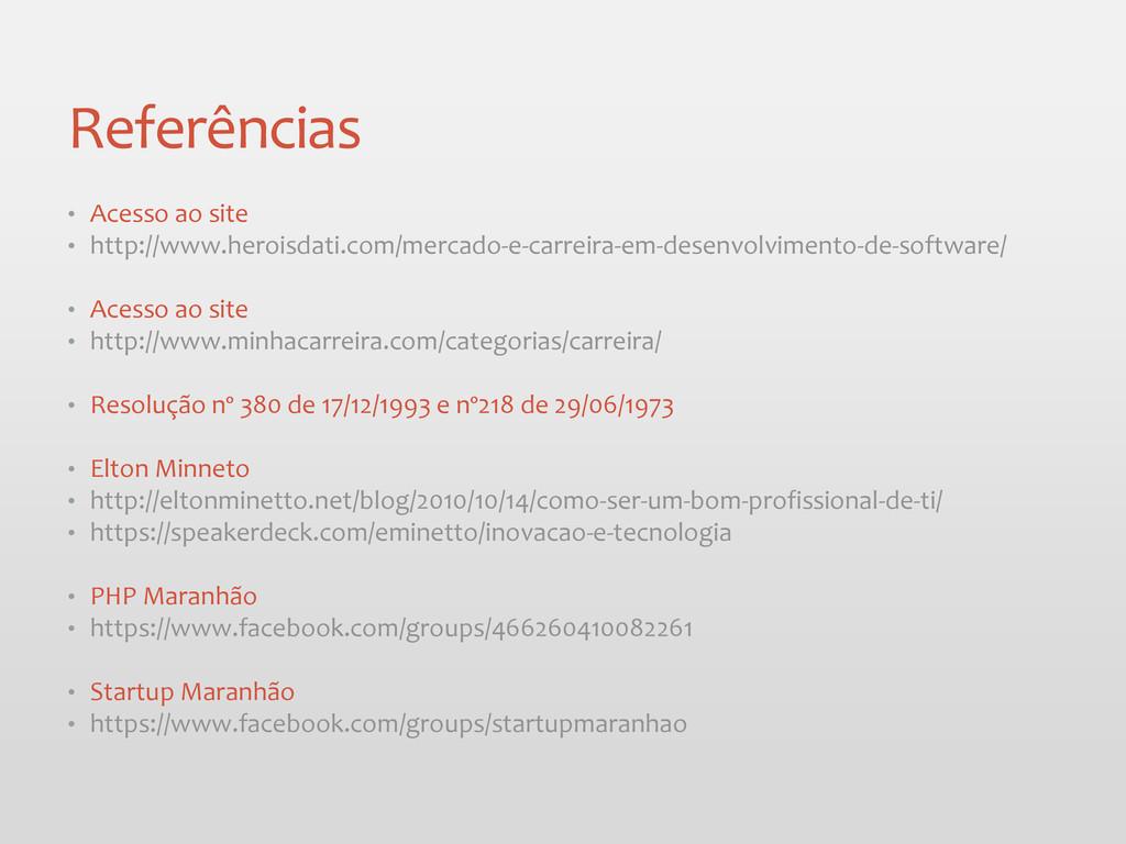 Referências • Acesso ao site • http://www.heroi...